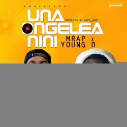 M-RAP -  & Young Dee (UNAONGELEA NINI) Prod: by