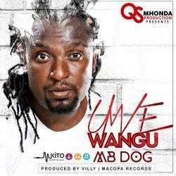 MB Dogg - Uwe wangu