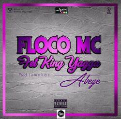 Floco Mc - ABEGE ft King Yagga