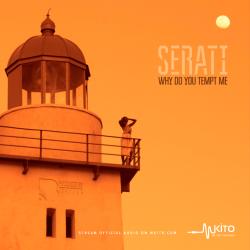 Serati - Why Do You Tempt Me
