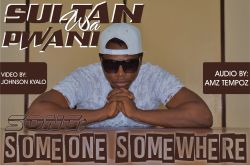 Sultan Wa Pwani - Someone Somewhere