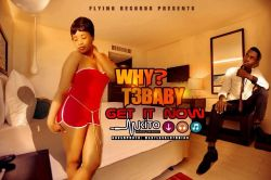 t3baby - WHY