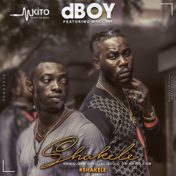 Dboy - Shakele Ft. Makizar