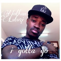 Nathan Lutozi - Nathan Lutozi - I Gotta  go ( produced by Cash Boss)
