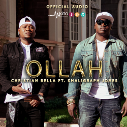 Christian Bella - Ollah Ft. Khaligraph Jones