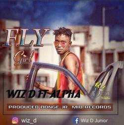 Wiz D - Fly Girl ft Alpha