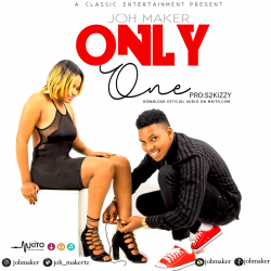 Joh Maker - Only One (Prod. by S2Kizzy)