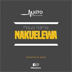 Maua Sama - Nakuelewa