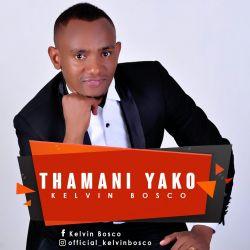 Kelvin Bosco - Thamani Yako.
