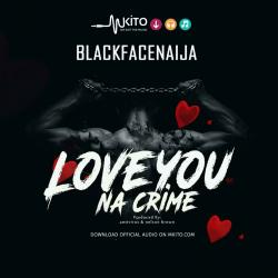 Blackface - Love You Na Crime