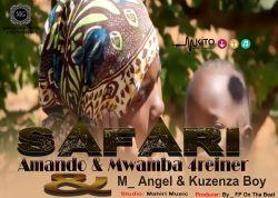 mwamba 4reiner - Amando & Mwamba4reiner &   M-Angel & Kuzenza Boy _ Safari