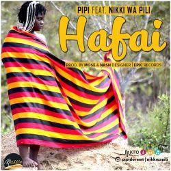 Pipi - HAFAI Ft Nikki Wa Pili
