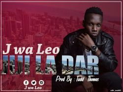 J WA LEO - JIJI LA DAR -J WA LEO -PRODUCED BY TUDD THOMAS