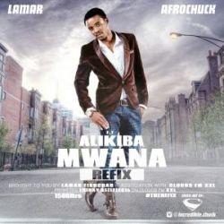Alikiba - Mwana Refix Ft Lamar