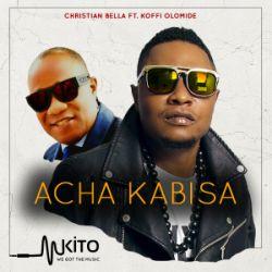 Christian Bella - Acha Kabisa Ft. Koffi Olomide