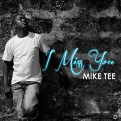 Mike Tee - I Missed You