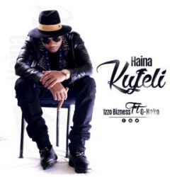 Izzo Bizness - Haina Kufeli - Izzo Bizness feat G-Nako