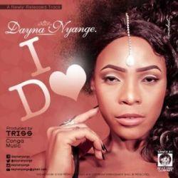 Dayna Nyange - I Do