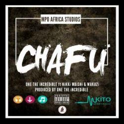 One The Incredible - Chafu Feat Nikki Mbishi & Wakazi