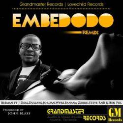 Grandmaster Records - Embe Dodo Remix - Beeman ft J Deal,Dullayo,Jordan,Wyre,Banana Zorro,Steve RnB & Ben Pol
