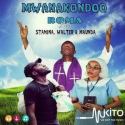 ROMA - Mwanakondoo Ft. Stamina, Maundo Zoro, Walter Chilambo