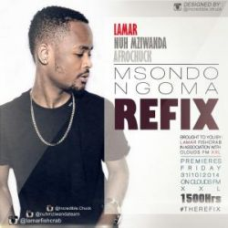 Nuh Mziwanda - Msondo Ngoma Refix Ft Lamar