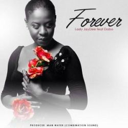 Lady JayDee - Forever Ft. Dabo