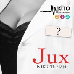 JUX - Nikuite Nani