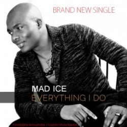 Mad Ice - Everything I do