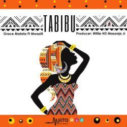 Grace Matata - Tabibu Ft. Mwasiti