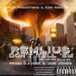 Remlius - Don't Tell Em