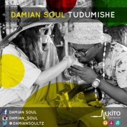 Damian Soul - Tudumishe Ft. G Nako