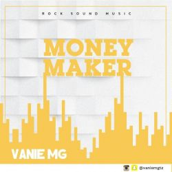 Vanie mg - MONEY MAKER