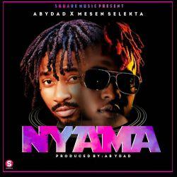 Abydady Music - Nyama (Mesen Selektah)