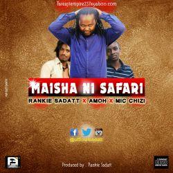Rankie Sadatt - MAISHA NI SAFARI