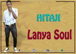 Lanya soul - Lanya Soul __ HItaji (Zero 2 Hero_prod_by_Hassy Q )