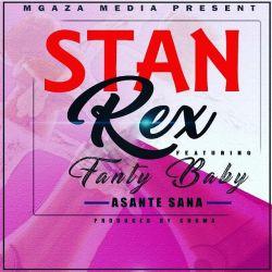 Stanrex - StanRex  - Asante Sana ft Fanter Baby