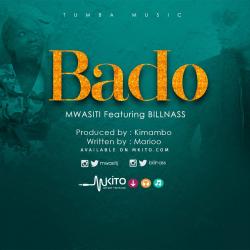 Mwasiti - Bado Ft. Bill Nass
