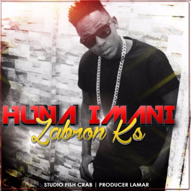 Zabron Ks - Huna Imani (Prod. By Lamar Fish Crab)