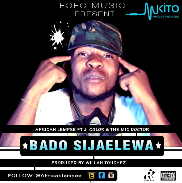 AfriCAN LeMpee - African Lempee_Bado Sijaelewa Ft J color & The Mic Doctor