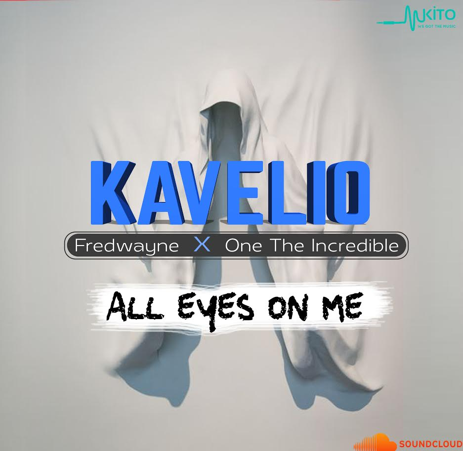 kavelio - All Eyes On Ft Fredwayne(OneTheIncredible)