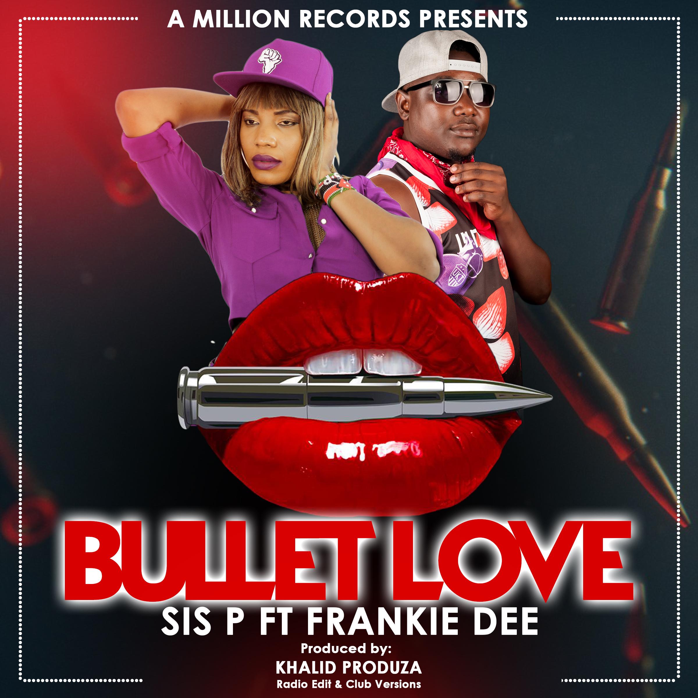 Sis P - Bullet Love