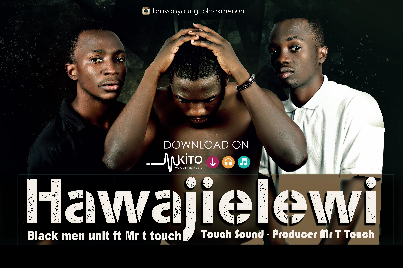BRAVO - black men unit ft mr t touch hawajielewi