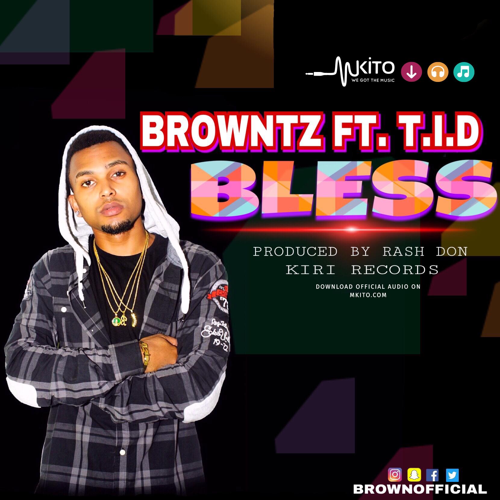Brown - BROWNTZ FT. T.I.D - BLESS