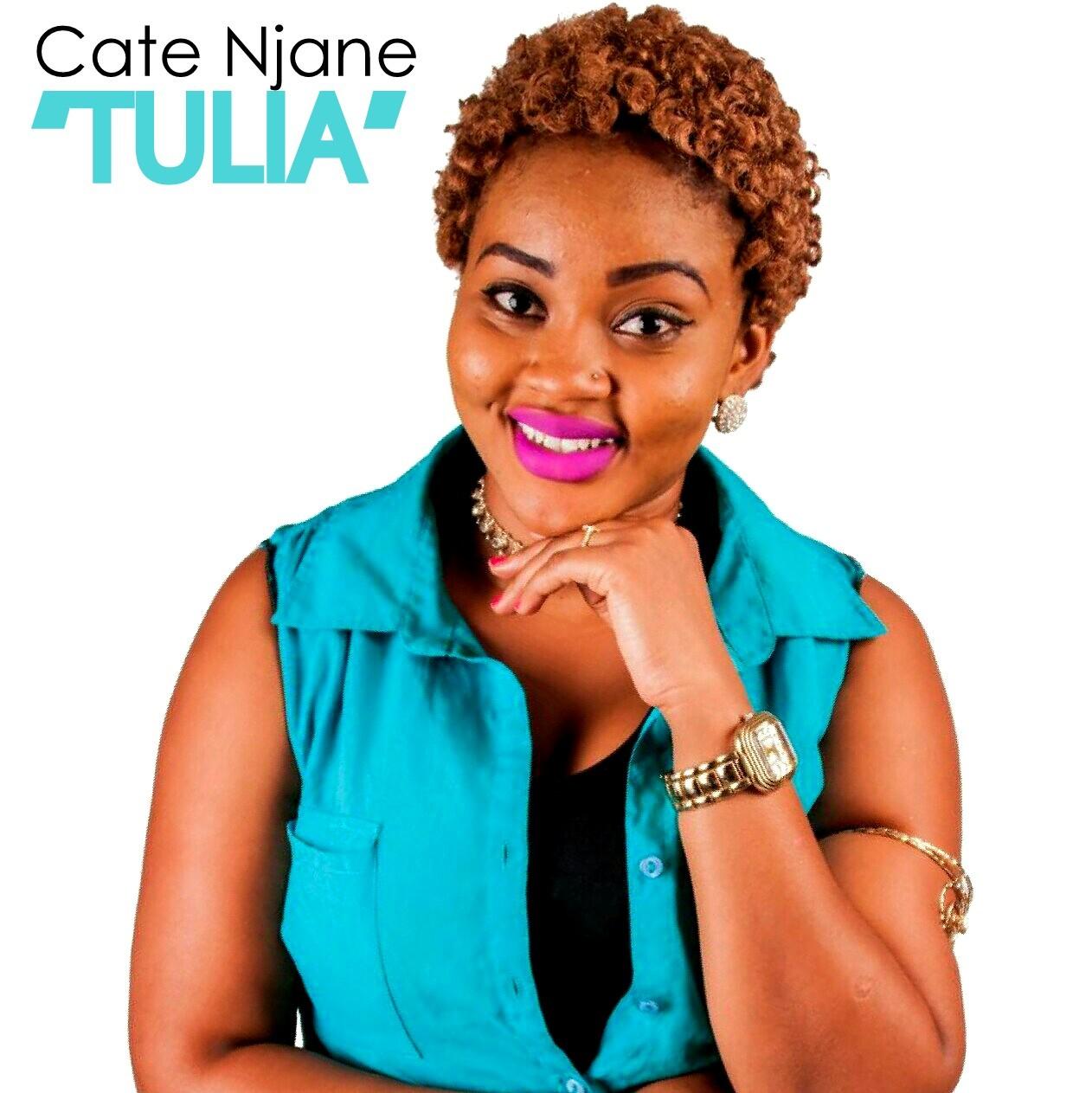 Cate Njane - Tulia