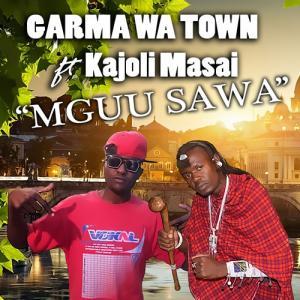 Garma Wa Town - Katarina ft Kajoli Masai & Kijukuu