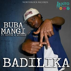 Buba Mangi - Badilika ft Dipper & Wiseman