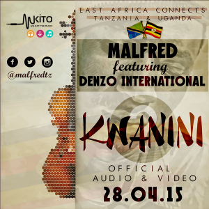 Malfred - Kwanini Ft Denzo International