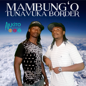 Mambungo - Tunavuka Border