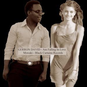 Gerron David - Am falling in love Ft. Mswaki Mabiti